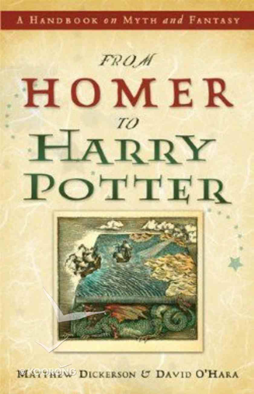 From Homer to Harry Potter: A Handbook on Myth and Fantasy Paperback