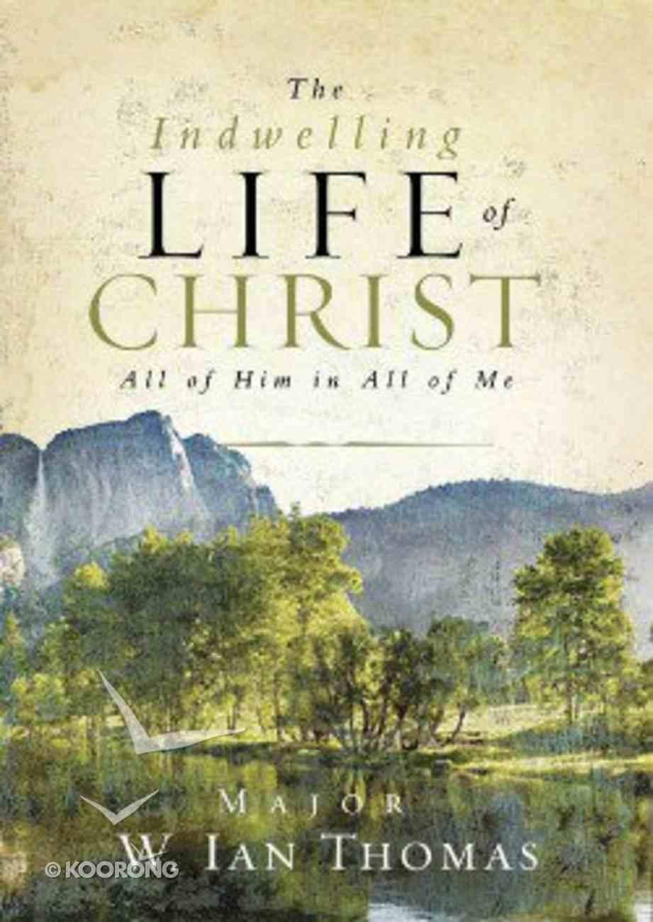 The Indwelling Life of Christ Hardback