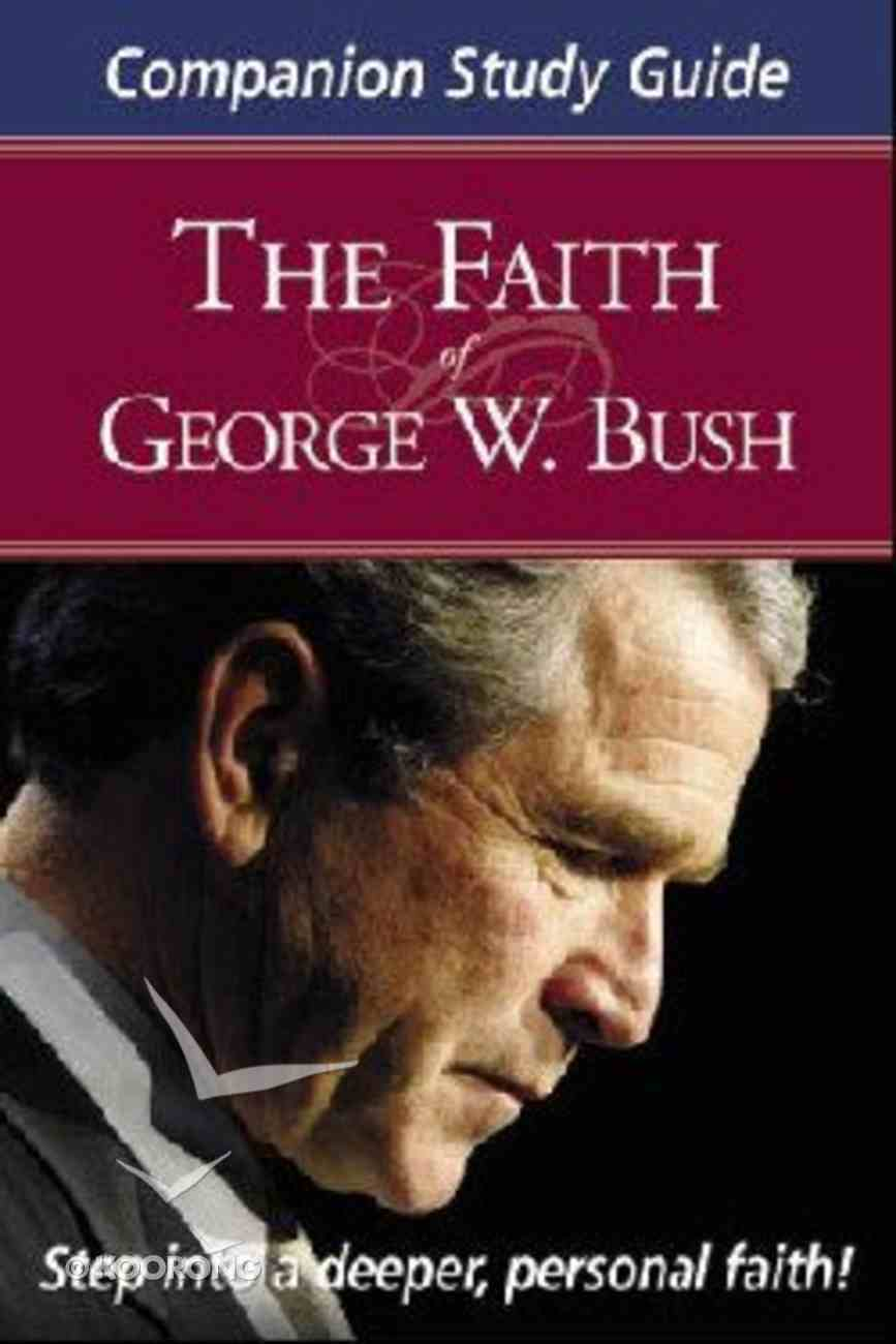The Faith of George W Bush (Companion Study Guide) Paperback