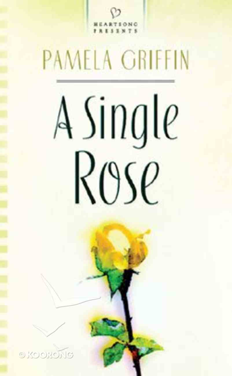 A Single Rose (#586 in Heartsong Series) Paperback