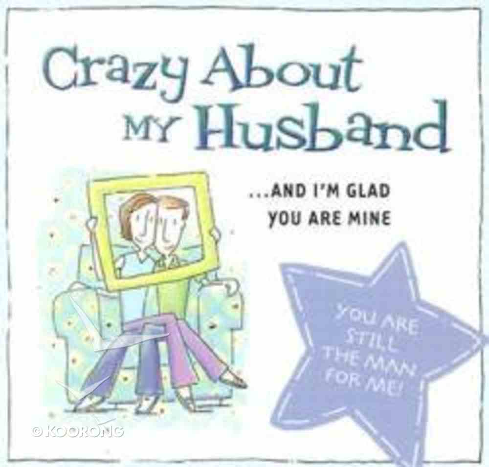 Crazy About My Husband Paperback