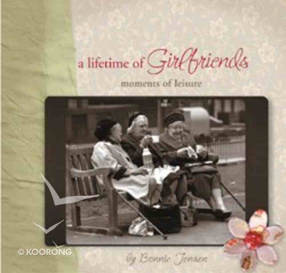 Moments of Leisure (A Lifetime Of Girlfriends Series) Paperback