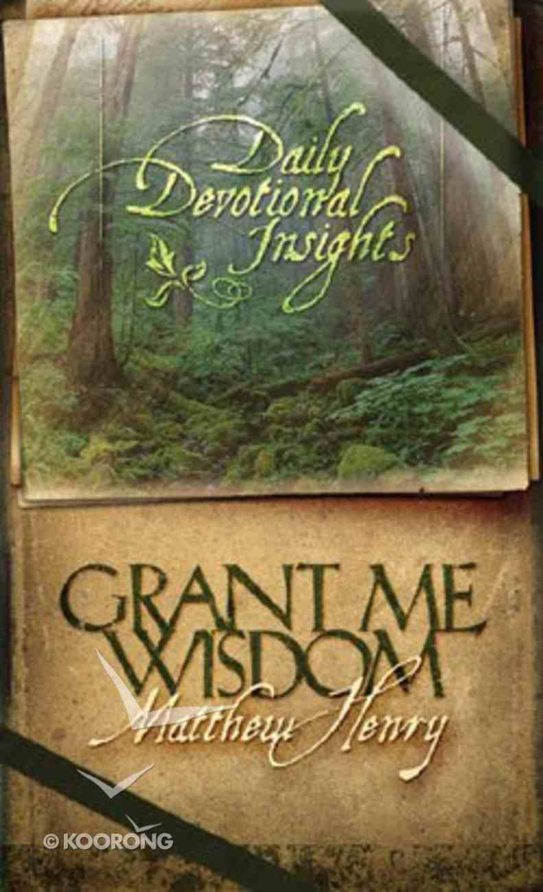Grant Me Wisdom (Daily Devotional Insights Series) Paperback