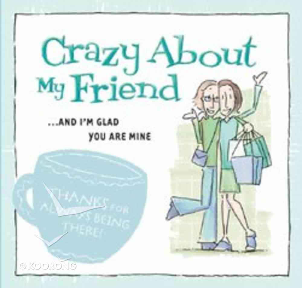 Crazy About My Friend Paperback