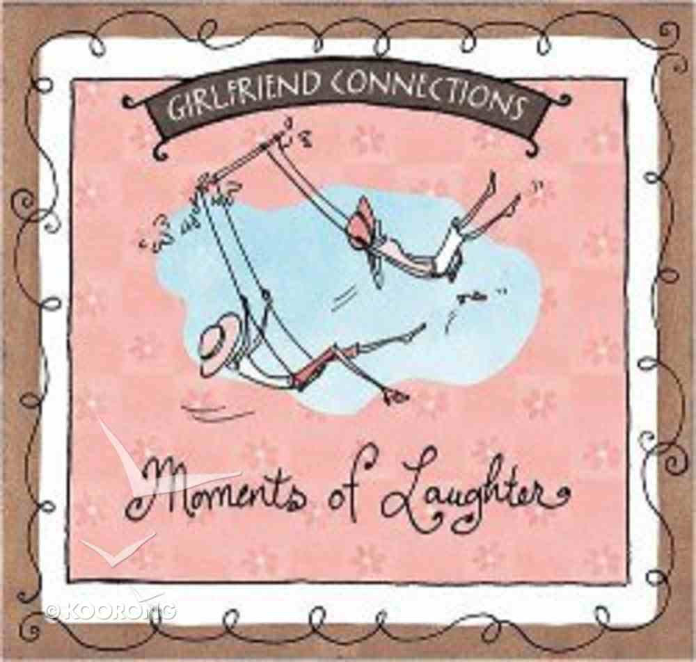 Moments of Laughter (Girlfriend Connections Series) Paperback
