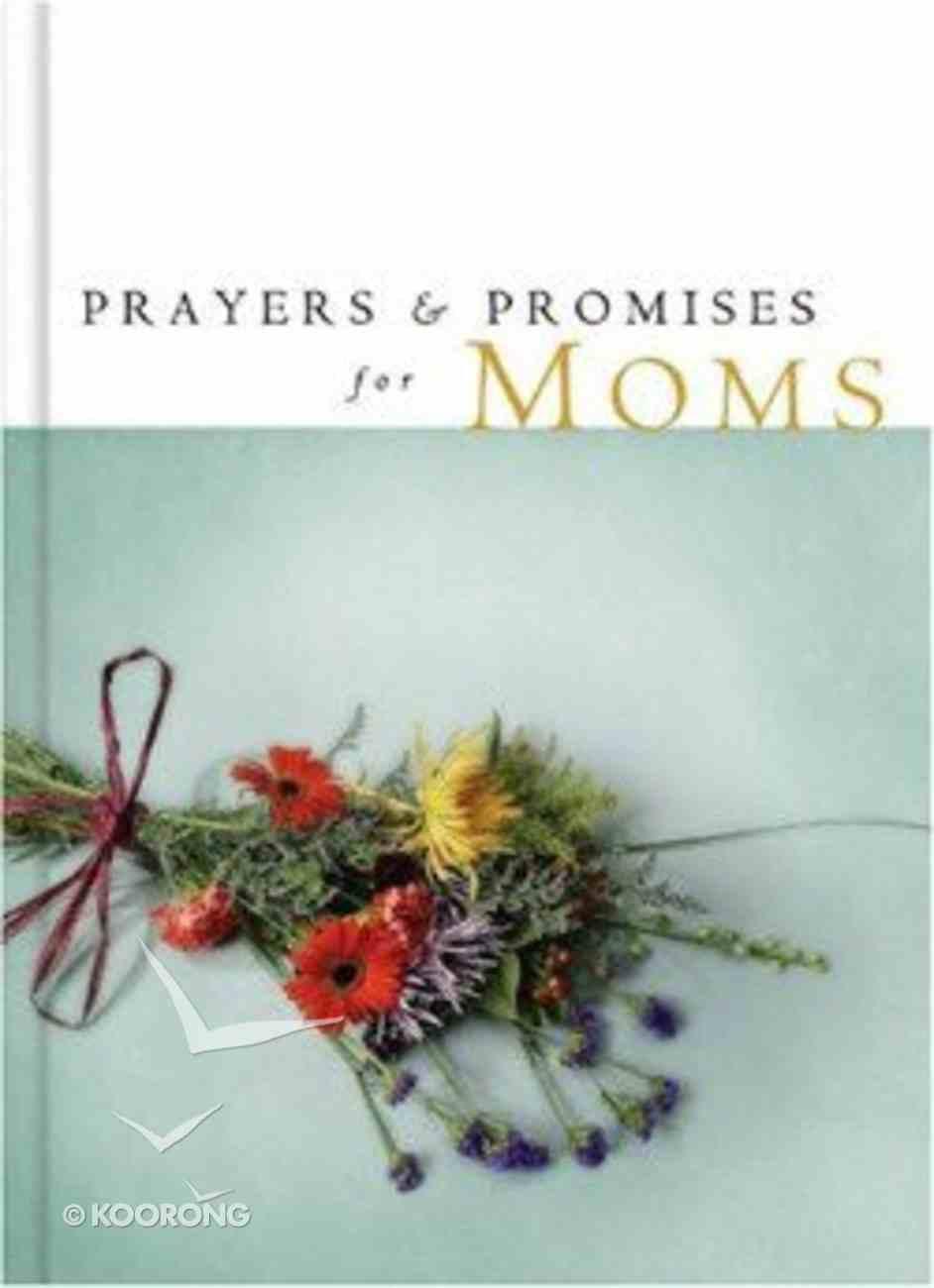 Prayers and Promises For Moms Hardback