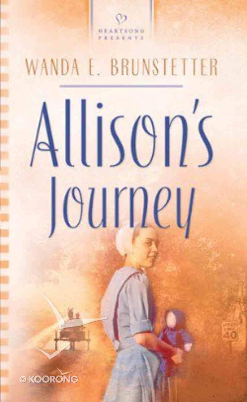 Allison's Journey (Brides of Webster County #04) (Heartsong Series) Paperback