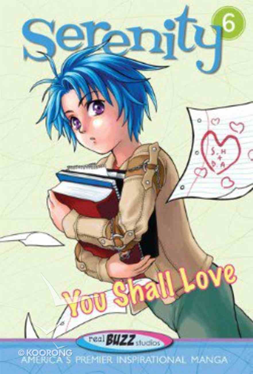 You Shall Love (#06 in Serenity Teen Series) Paperback