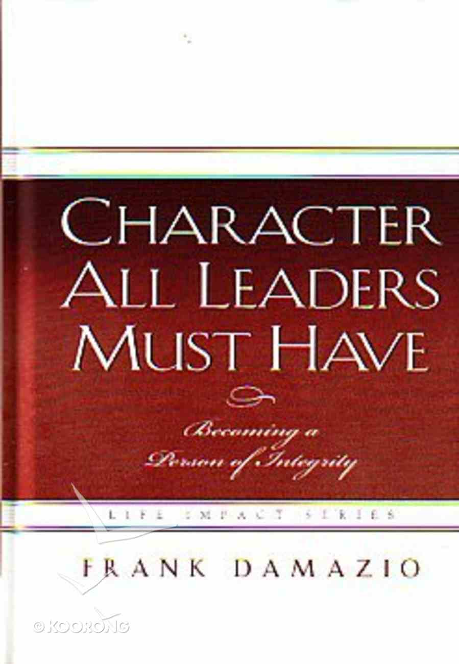 Character All Leaders Must Have Hardback