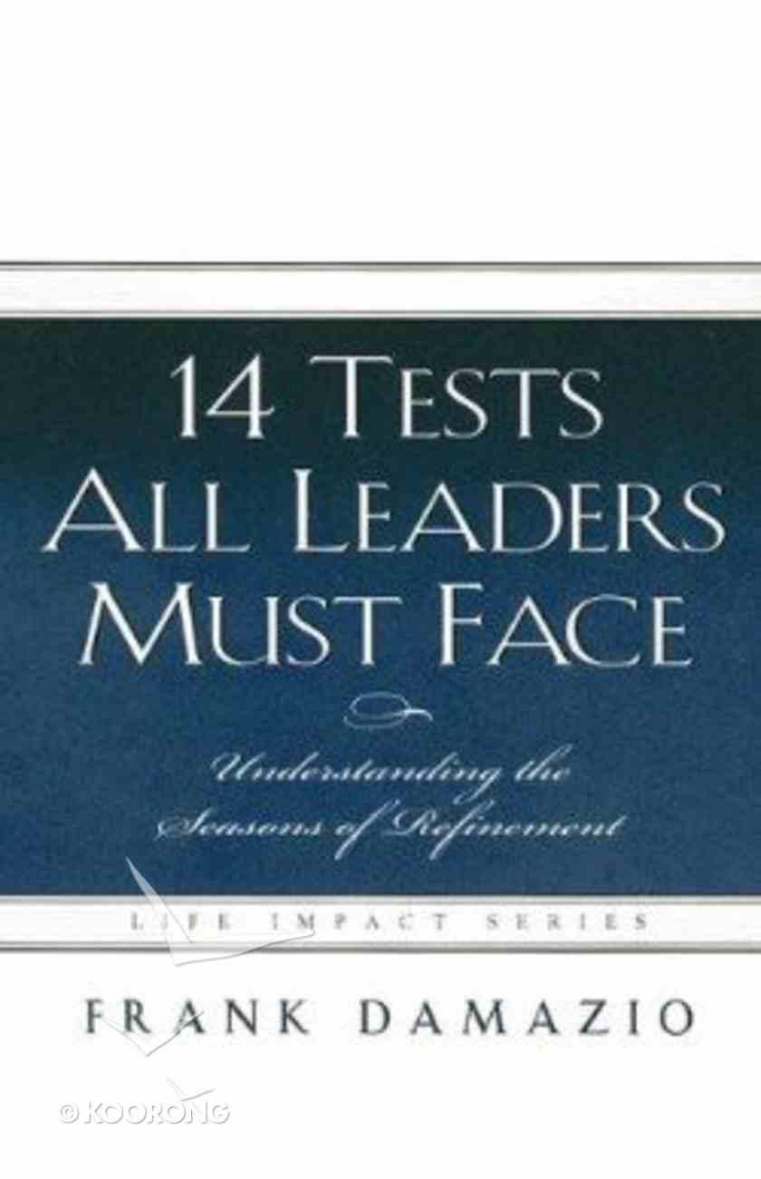 14 Tests All Leaders Must Face Hardback