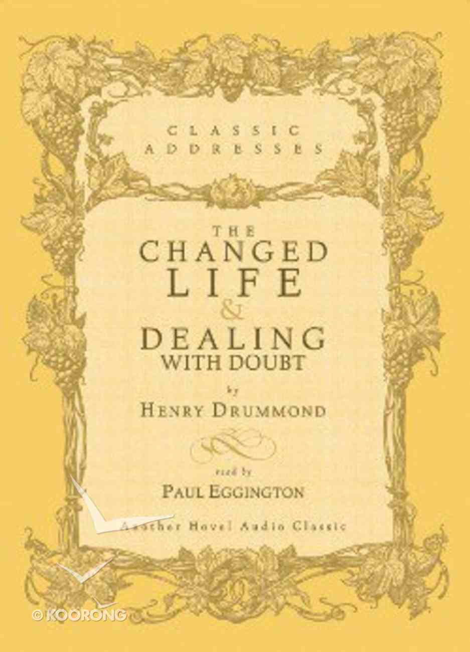 Changed Life & Dealing With Doubt (Unabridged) CD