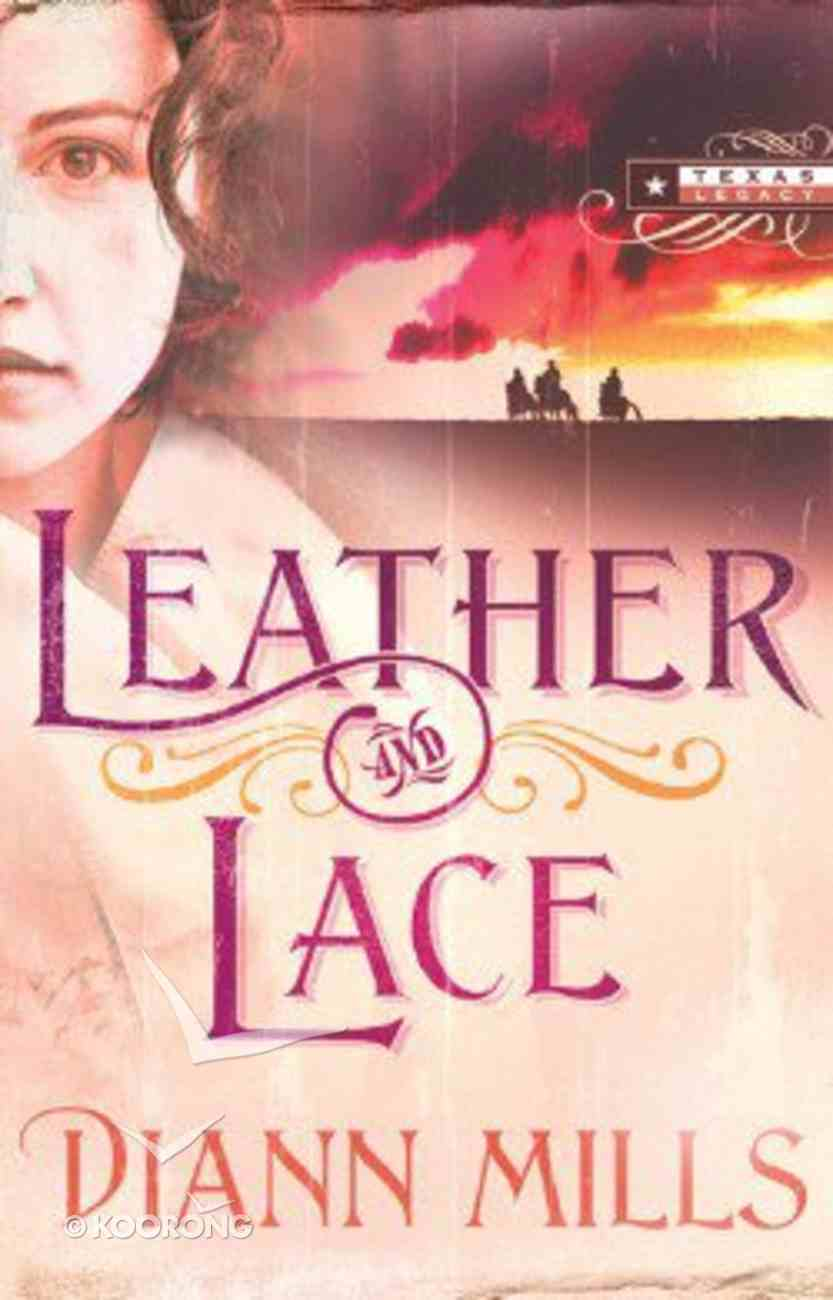 Leather and Lace (#01 in Texas Legacy Series) Paperback