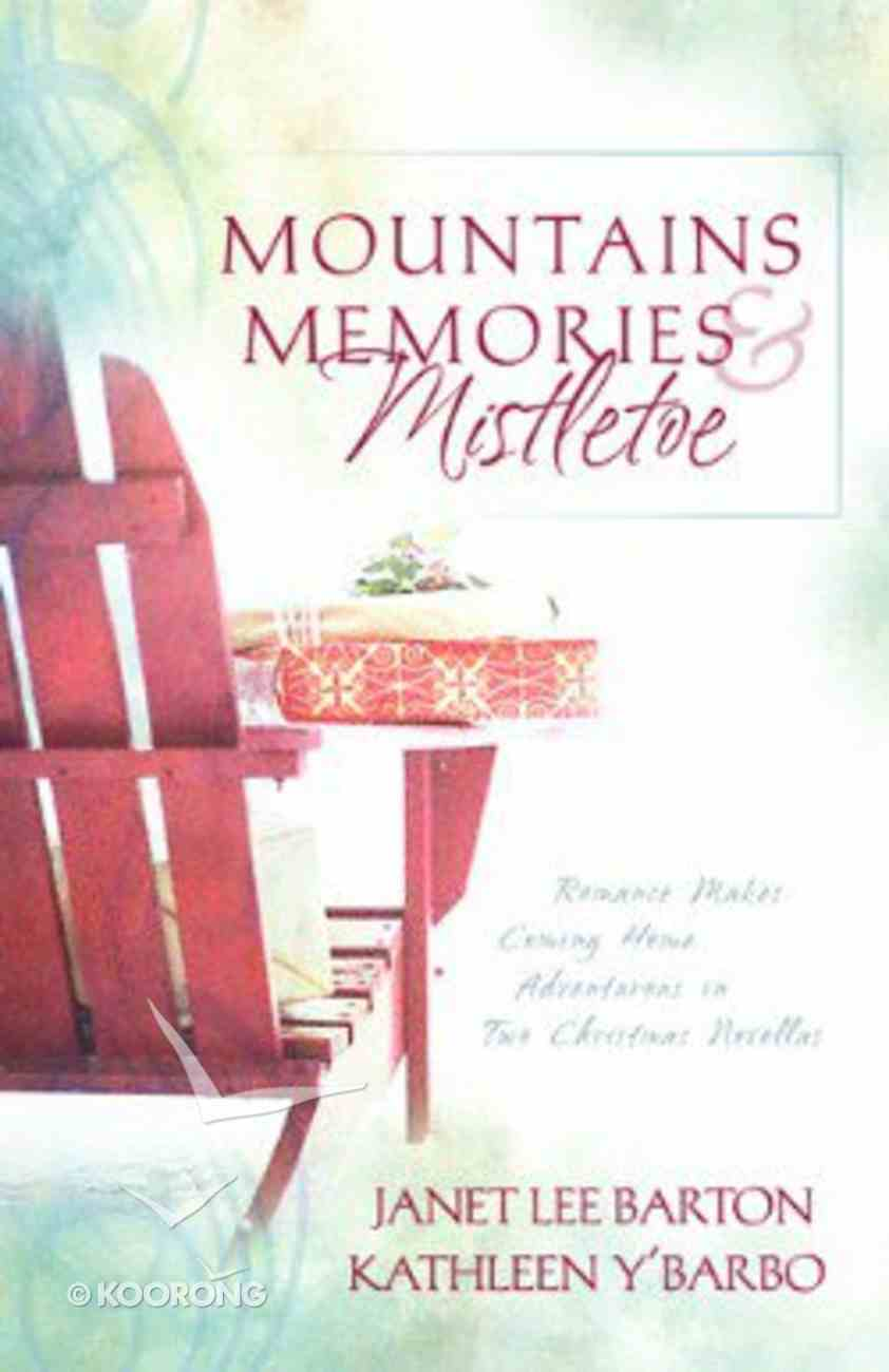 Christmas Romance Collection: Heartsong: Mountains, Memories and Mistletoe - Making Memories/Dreaming of a White Christmas (2 in 1) (2-in-1 Christmas Romance Collections Series) Paperback