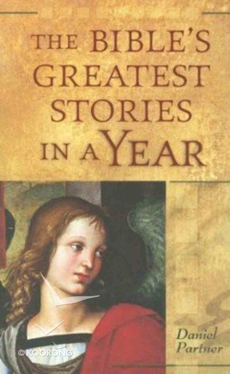 The Bible's Greatest Stories in a Year Paperback