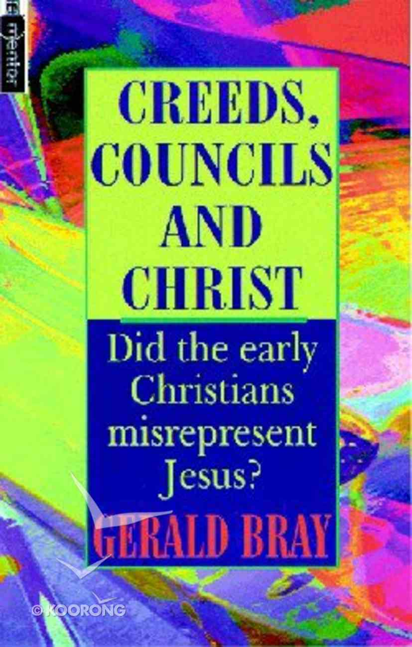 Creeds, Councils and Christ Paperback