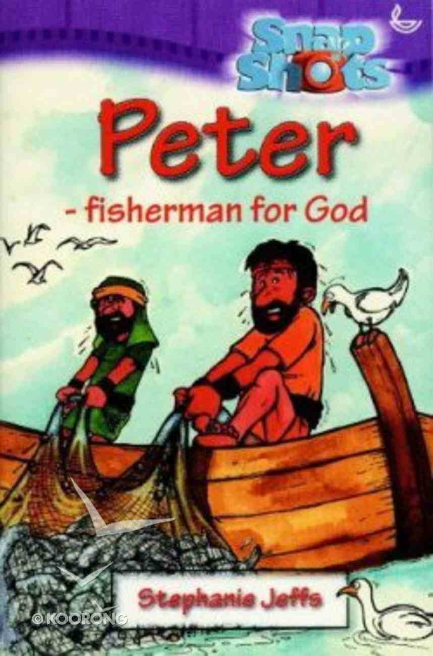 Peter...Fisherman For God (Snapshot Series) Paperback
