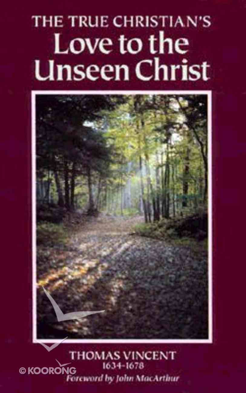 True Christian's Love to the Unseen Christ Hardback