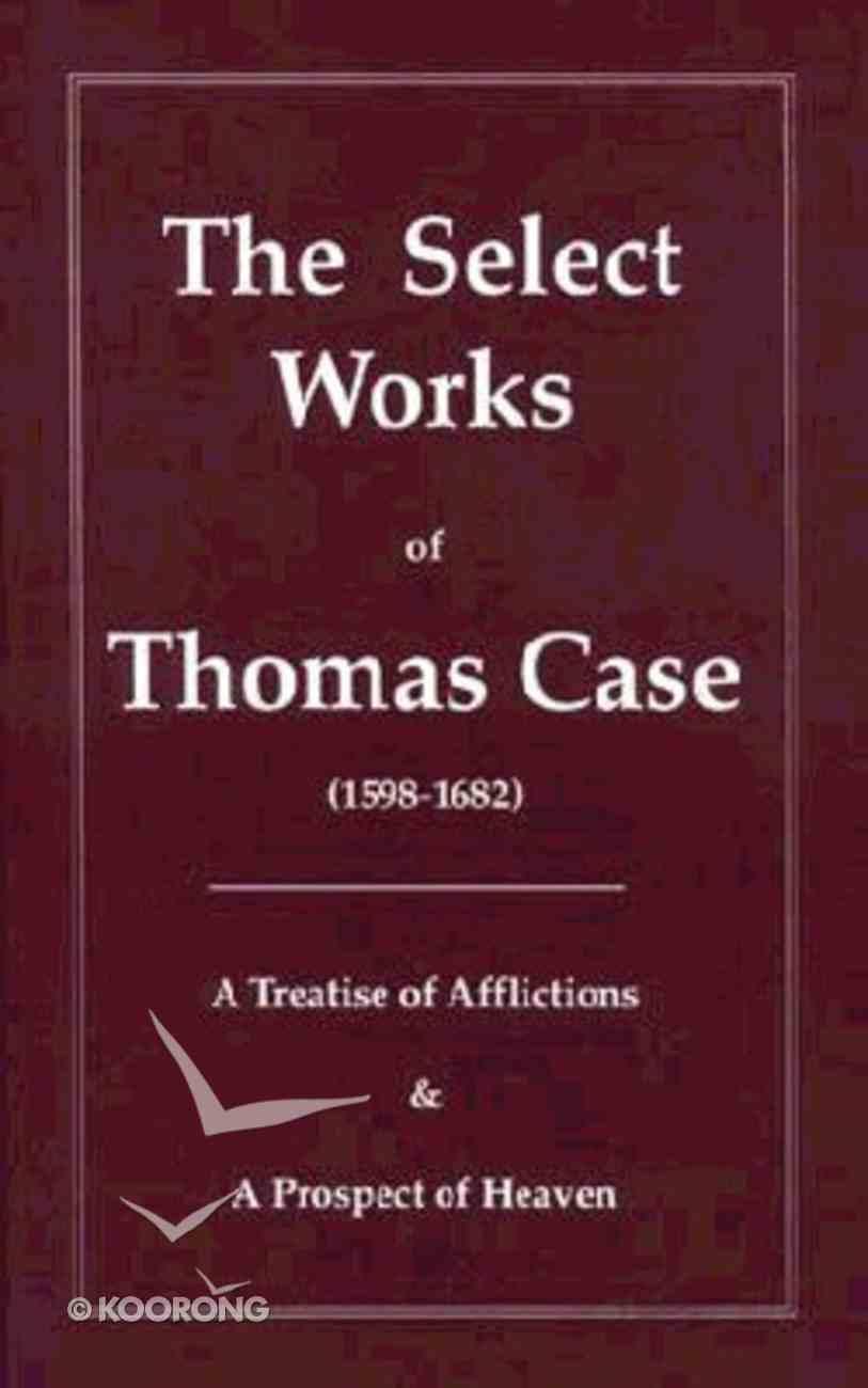 Select Works of Thomas Case Hardback