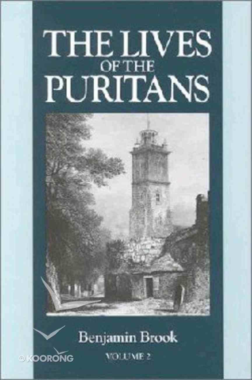 Lives of the Puritans (Vol 2) Hardback