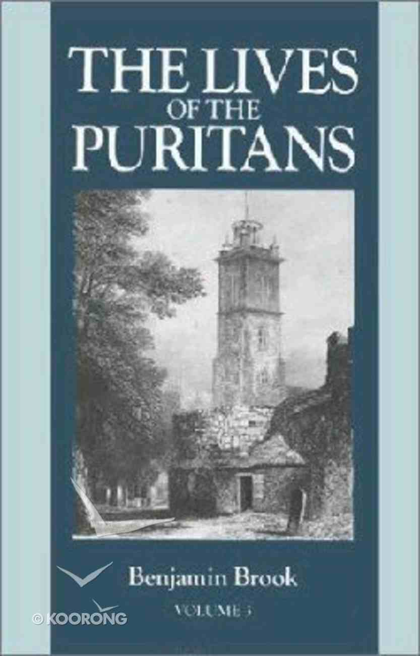 Lives of the Puritans (Vol 3) Hardback