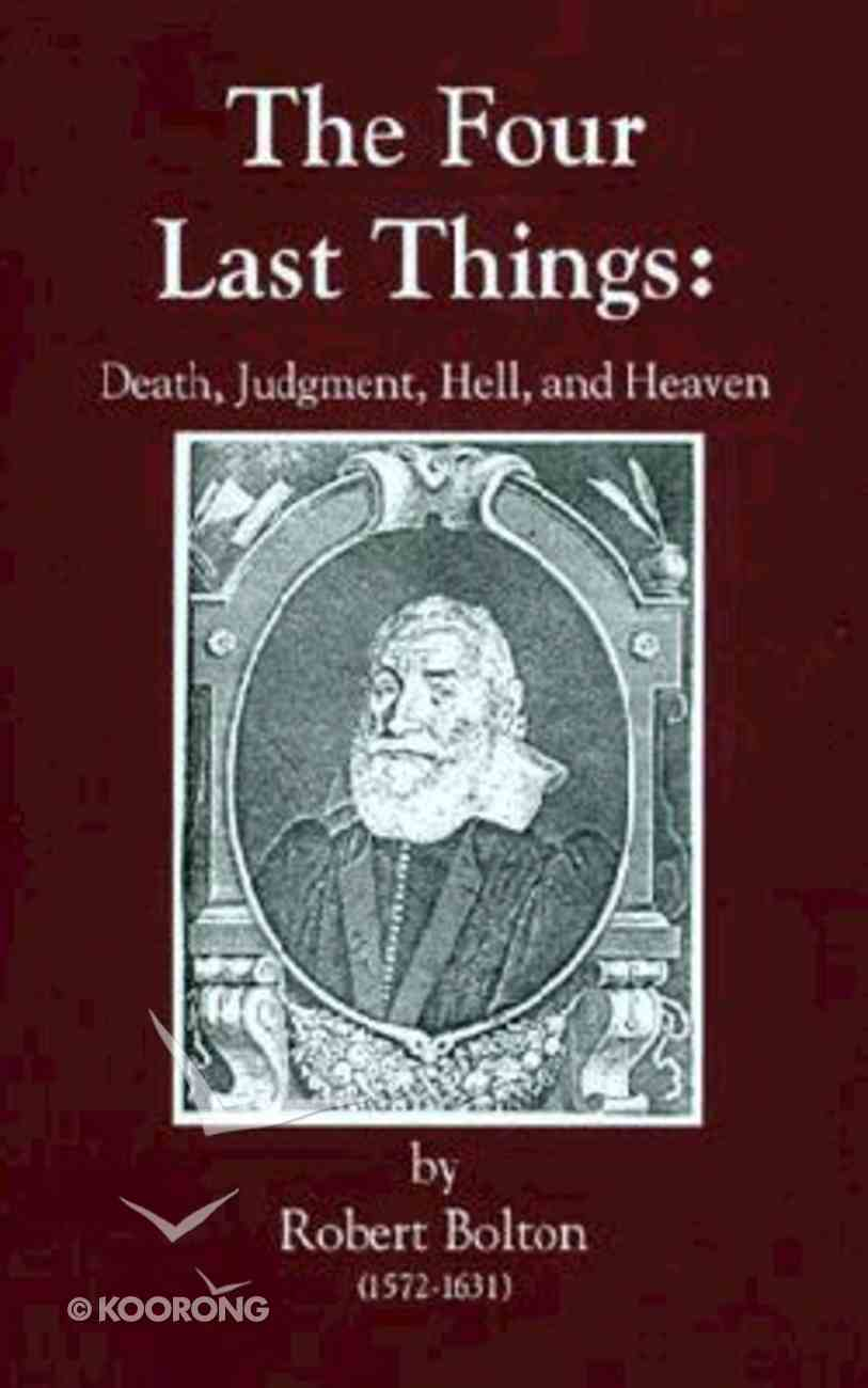 The Four Last Things: Death, Judgment, Hell, Heaven Hardback