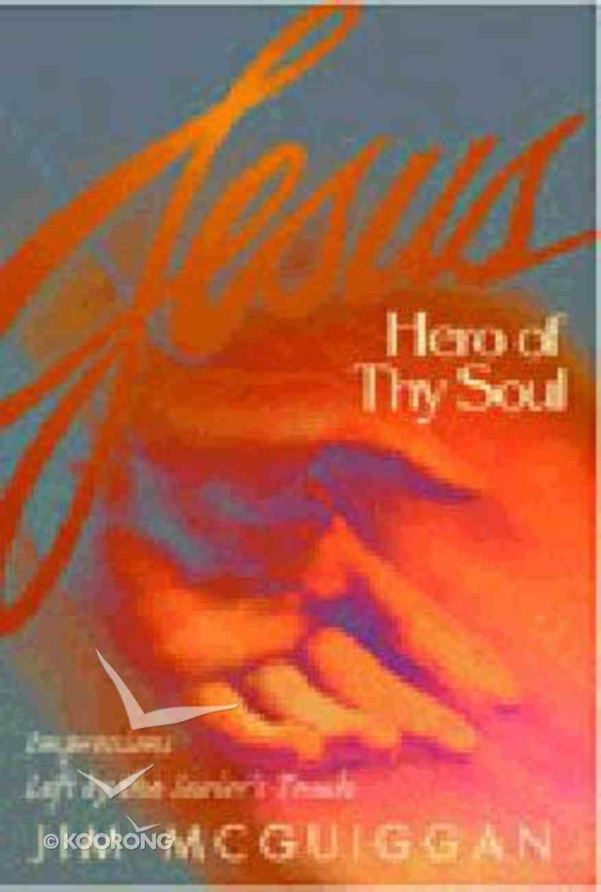 Jesus Hero of Thy Soul Hardback