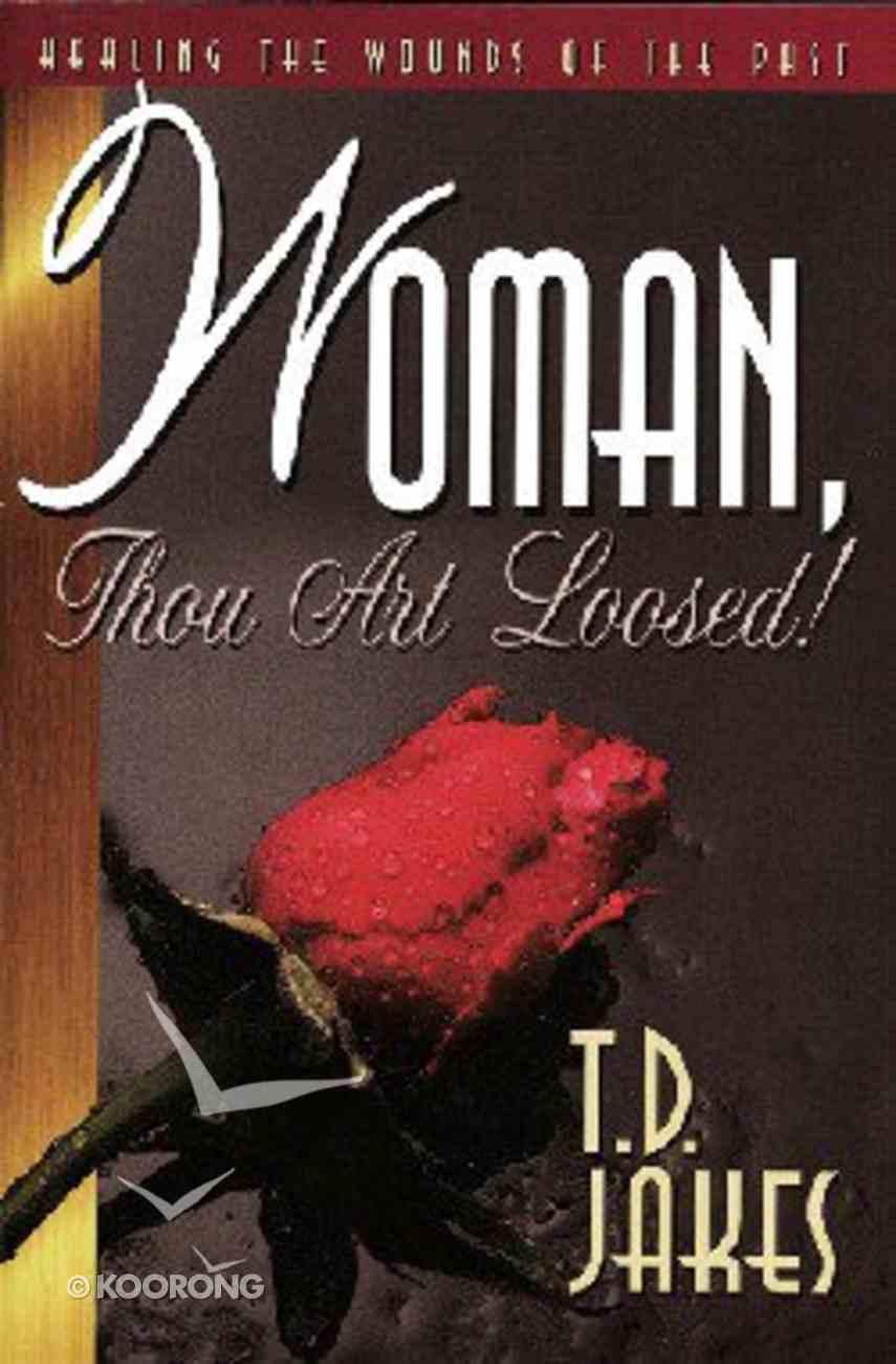 Woman, Thou Art Loosed! Hardback