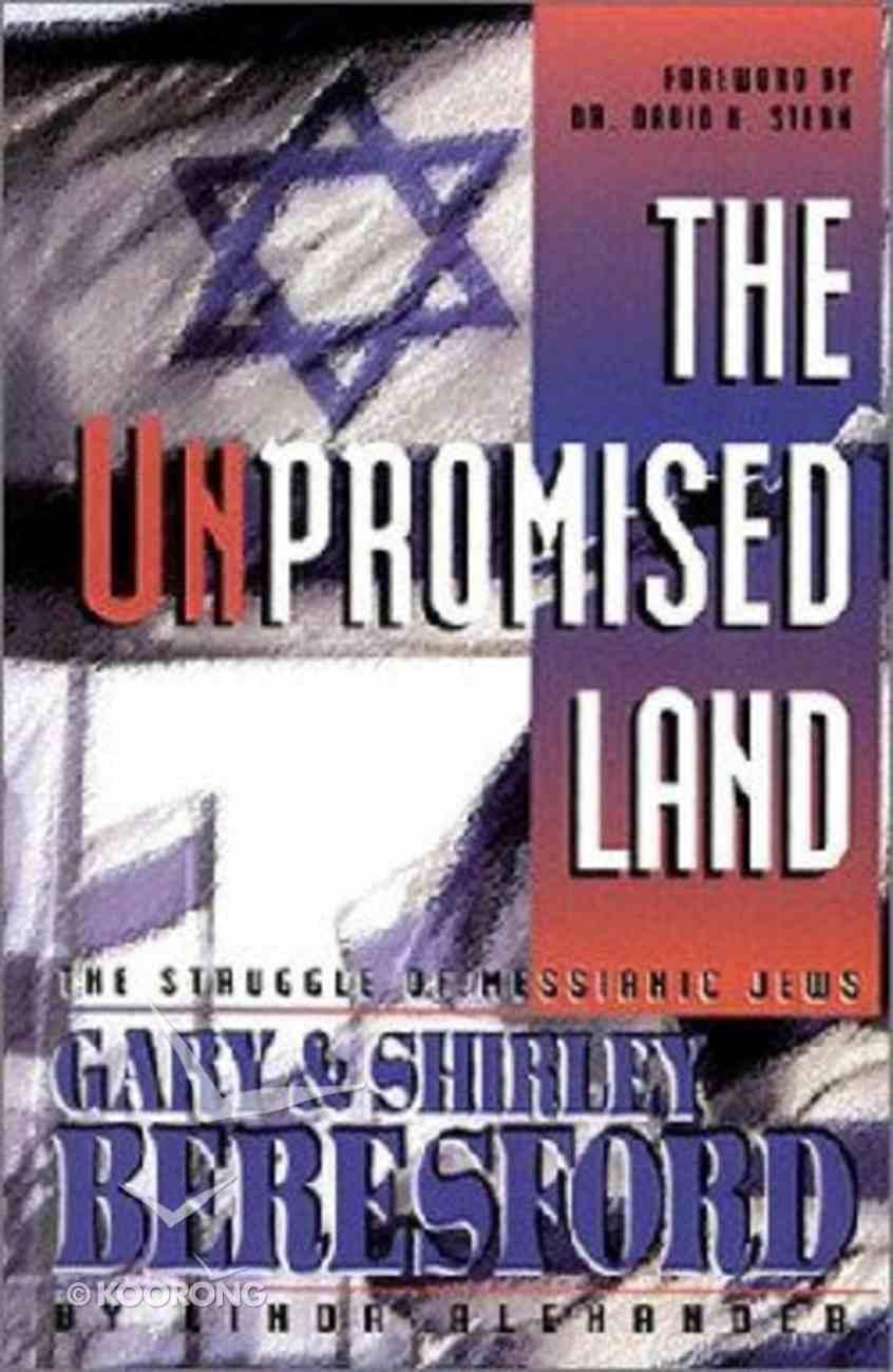 The Unpromised Land: Struggle of Messianic Jews Paperback