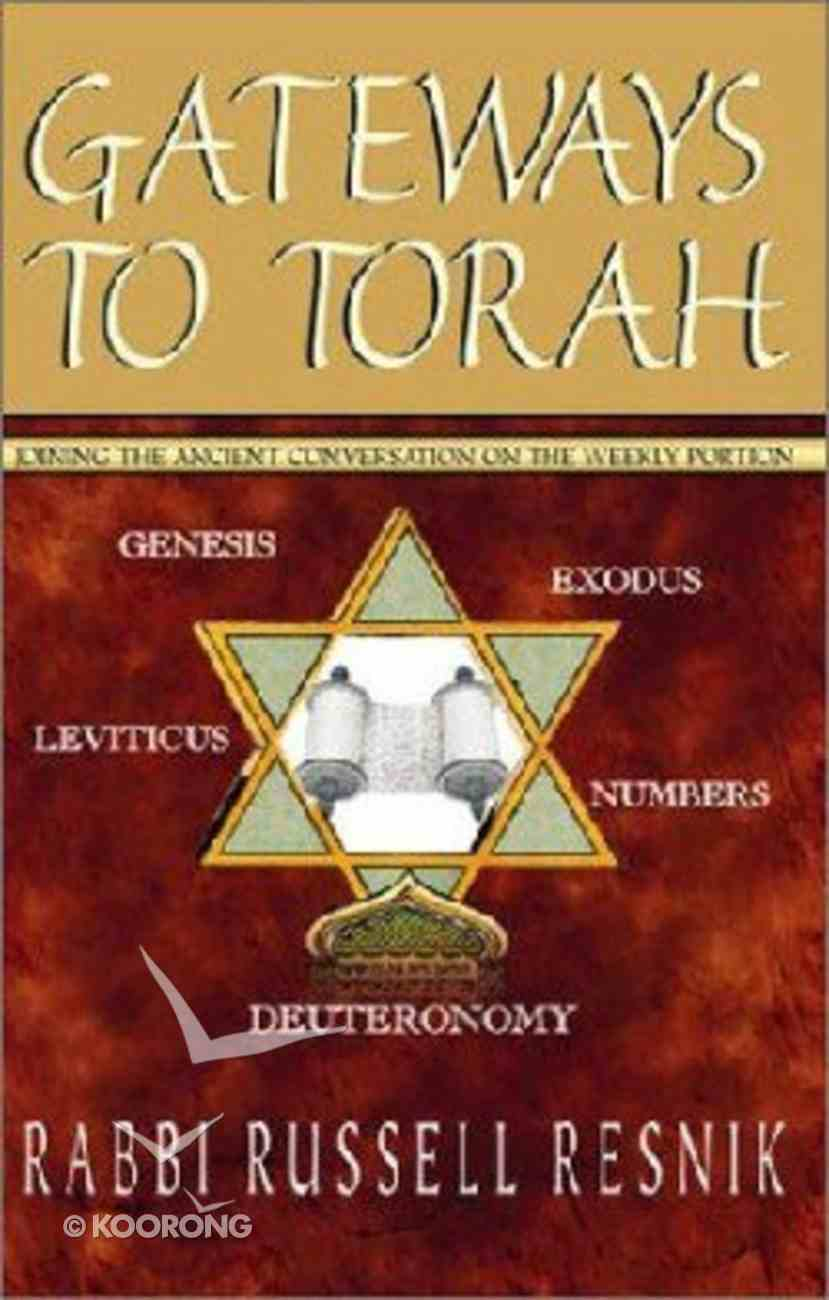 Gateways to Torah: Joining the Ancient Conversation on the Weekly Portion Paperback
