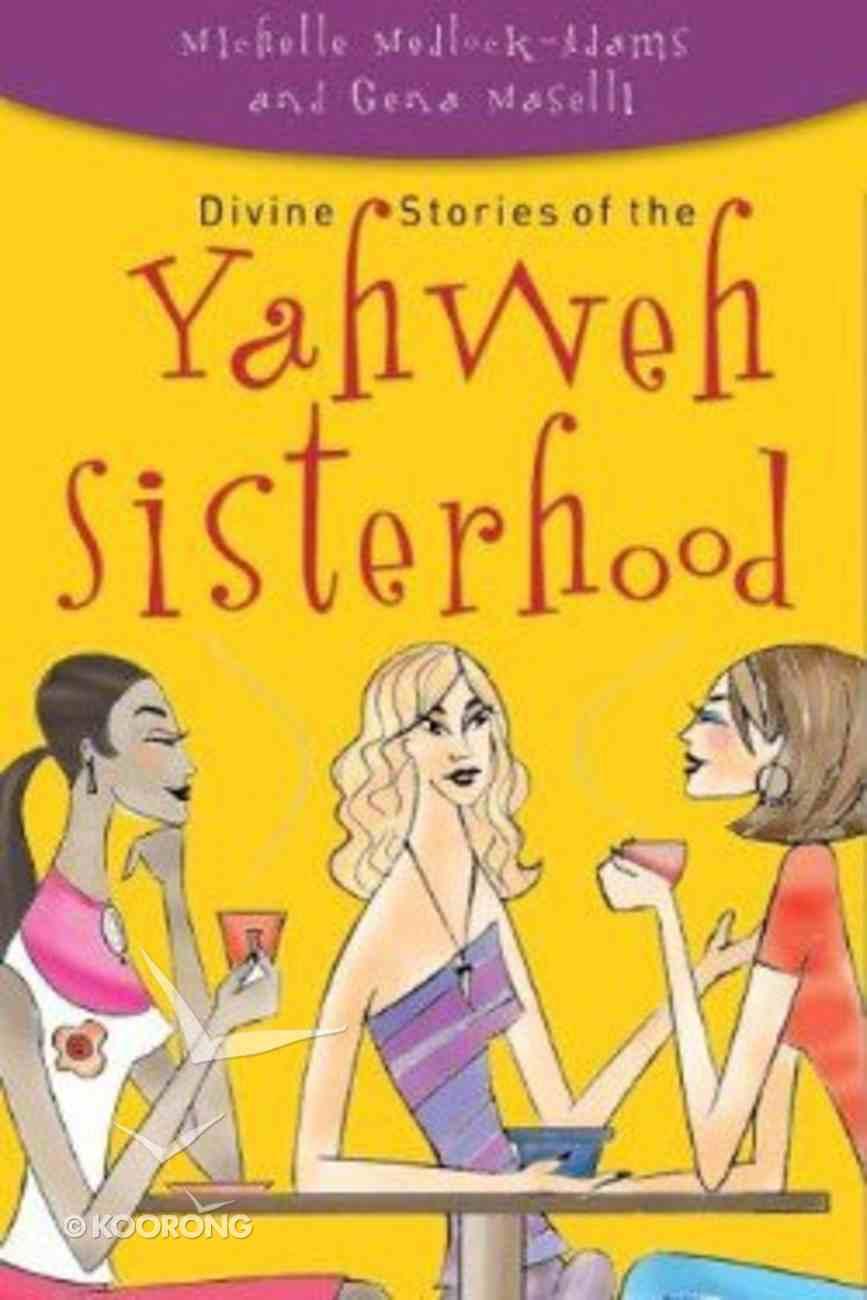 Divine Stories of the Yahweh Sisterhood Paperback