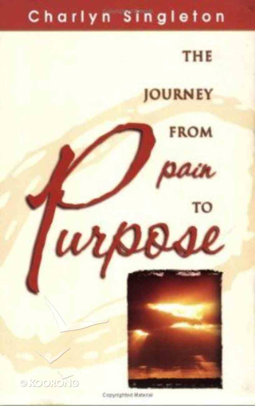 The Journey From Pain to Purpose Paperback