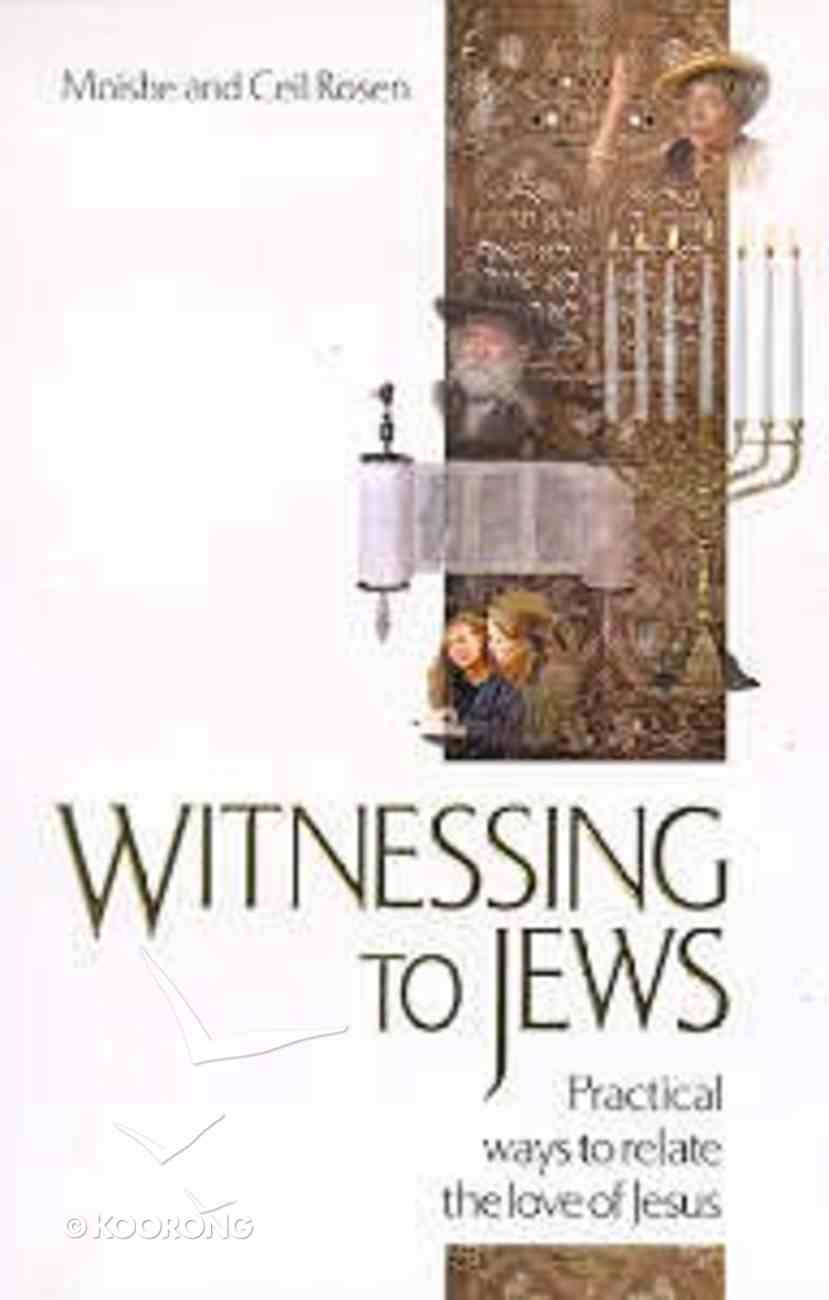 Witnessing to Jews: Practical Ways to Relate the Love of Jesus Paperback