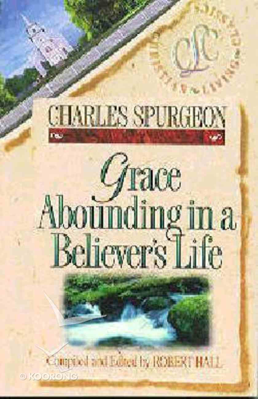 Grace Abounding in a Believer's Life (Christian Living Classics: Believer's Life Series) Paperback