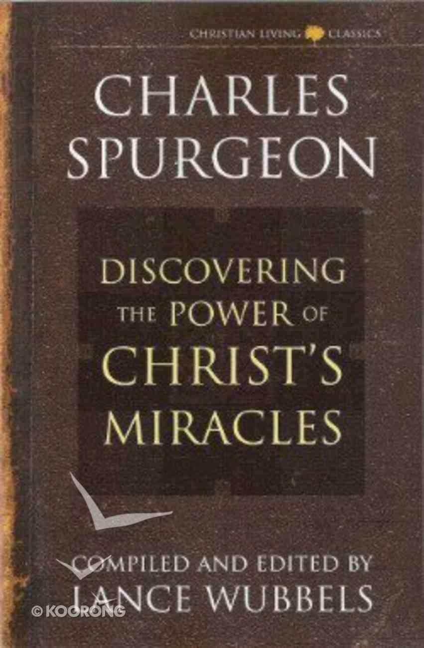 Discovering the Power of Christ's Miracles Paperback