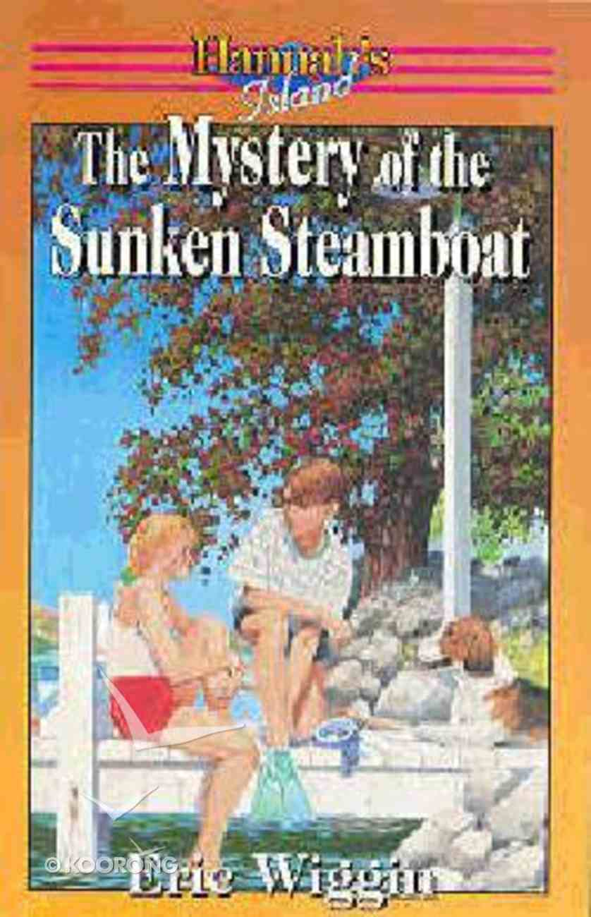 The Mystery of the Sunken Steamboat (#02 in Hannah's Island Series) Paperback