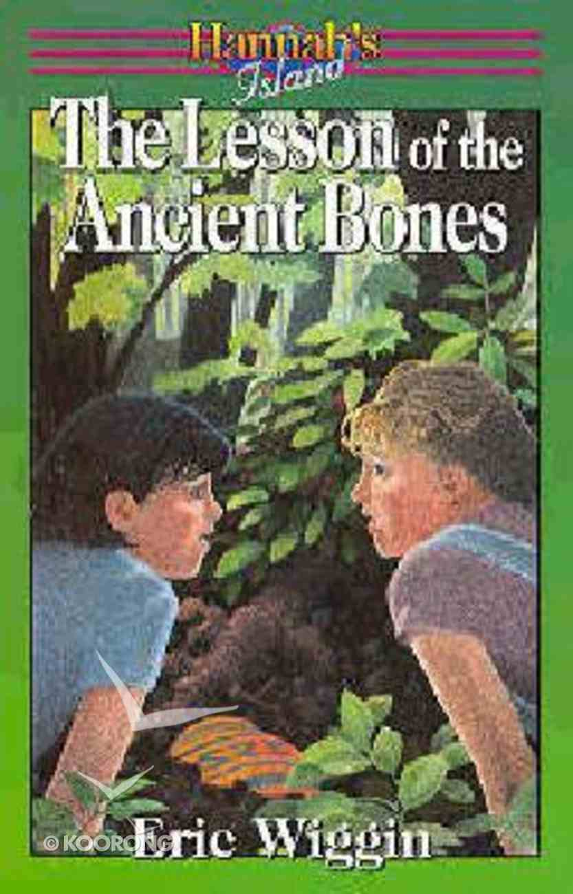 The Lessons of the Ancient Bones (#04 in Hannah's Island Series) Paperback