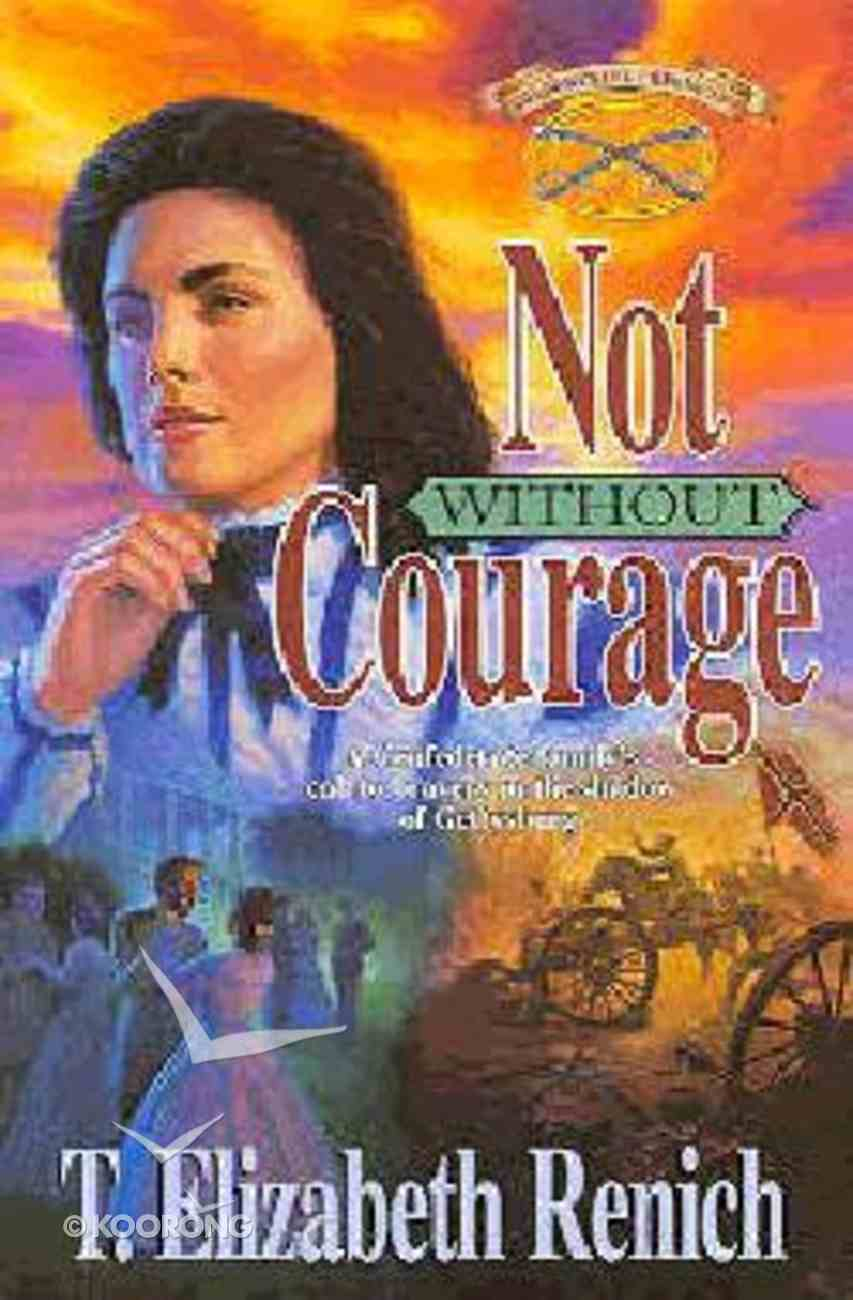Not Without Courage (#03 in Shadowcreek Chronicles Series) Paperback