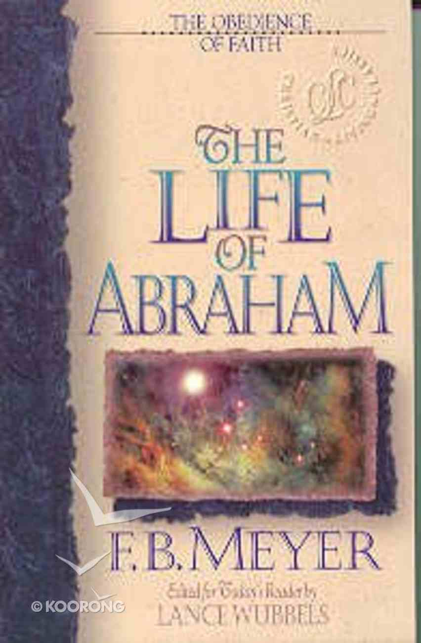 The Clc: Life of Abraham (Christian Living Classics: Bible Character Series) Paperback