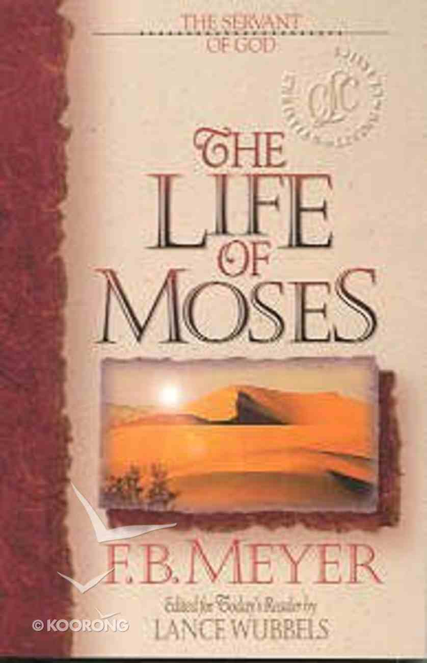 The Clc: Life of Moses (Christian Living Classics: Bible Character Series) Paperback