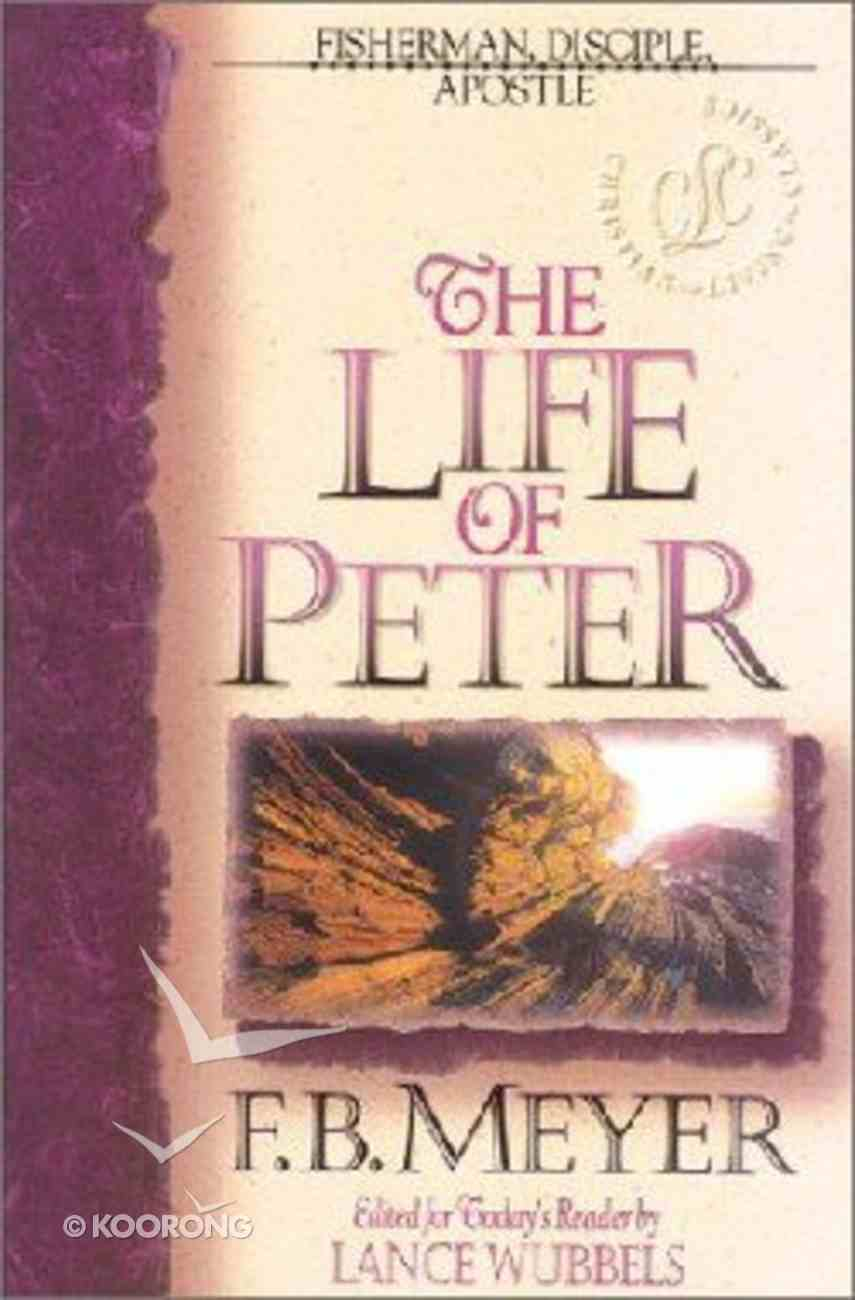The Clc: Life of Peter (Christian Living Classics: Bible Character Series) Paperback