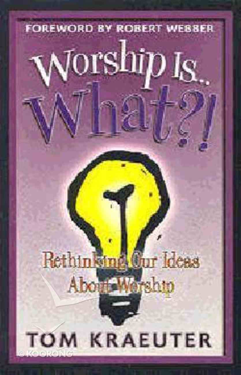 Worship Is... What?! Paperback