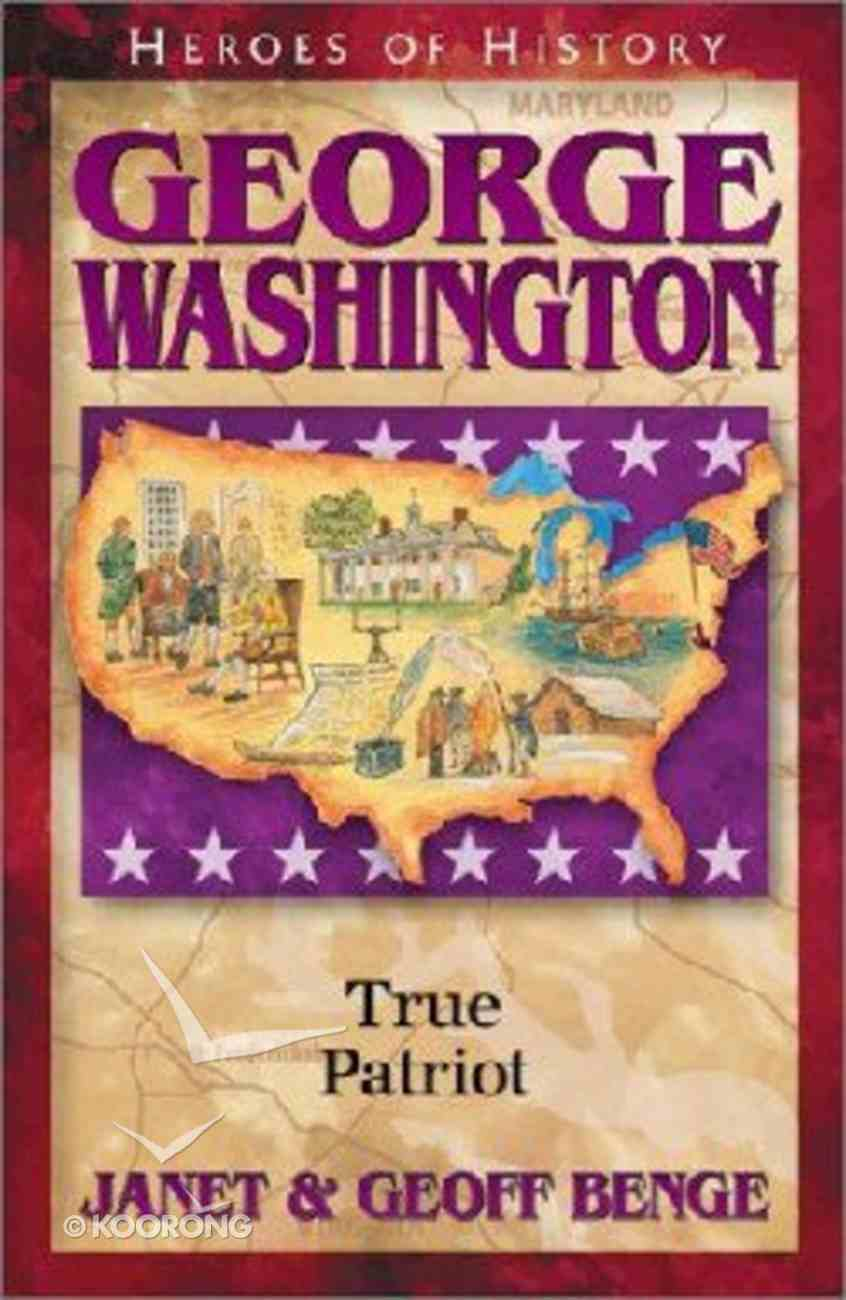 George Washington - Father of a New Nations (Heroes Of History Series) Paperback