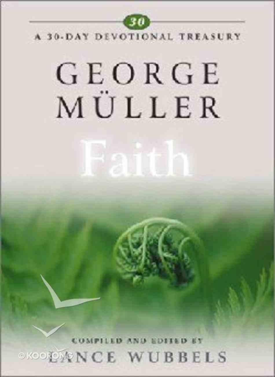 George Muller on Faith (30-day Devotional Treasury Series) Hardback