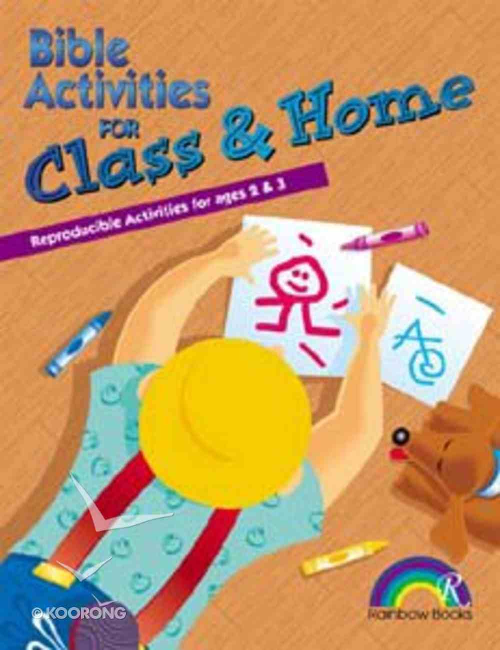 Bible Activities For Class & Home: Ages 2&3 (Reproducible) Paperback