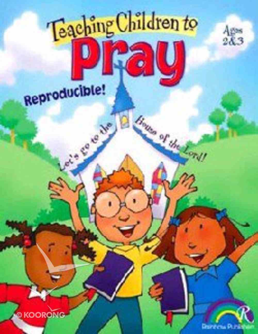 Ages 2 & 3 (Reproducible) (Teaching Children To Pray Series) Paperback