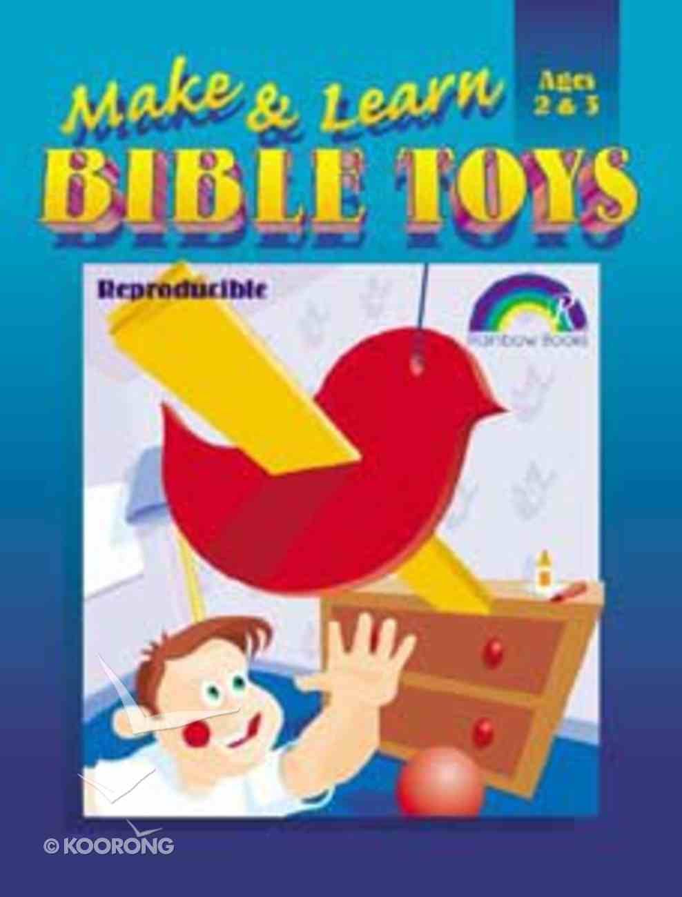 Ages 2&3 (Reproducible) (Make And Learn Bible Toys Series) Paperback