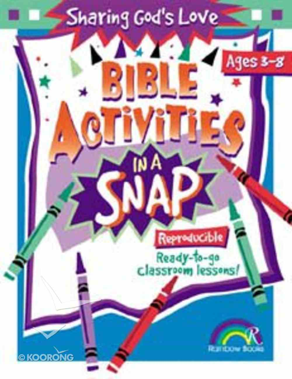 Sharing God's Love (Reproducible) (Bible Activities In A Snap Series) Paperback