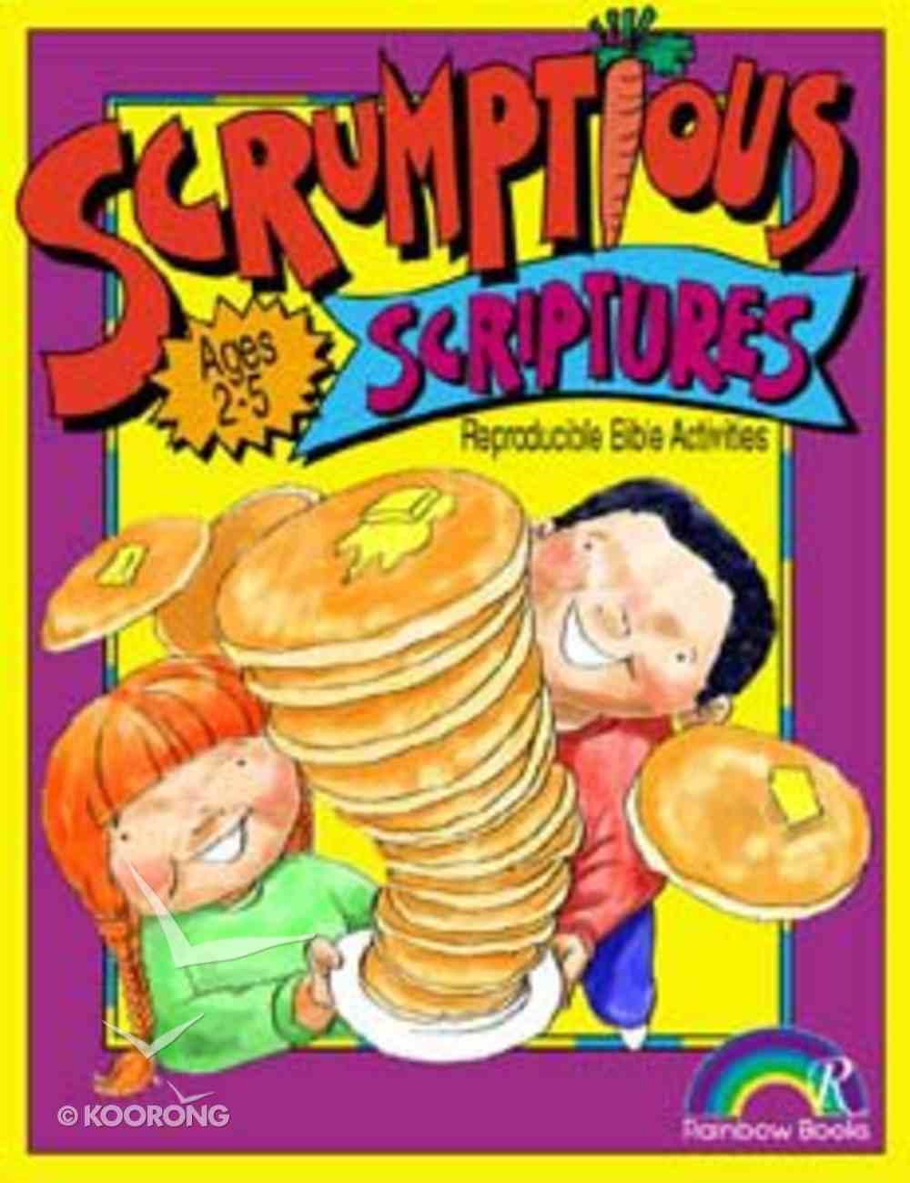 Scrumptious Scriptures: Ages 2-5 (Reproducible) Paperback