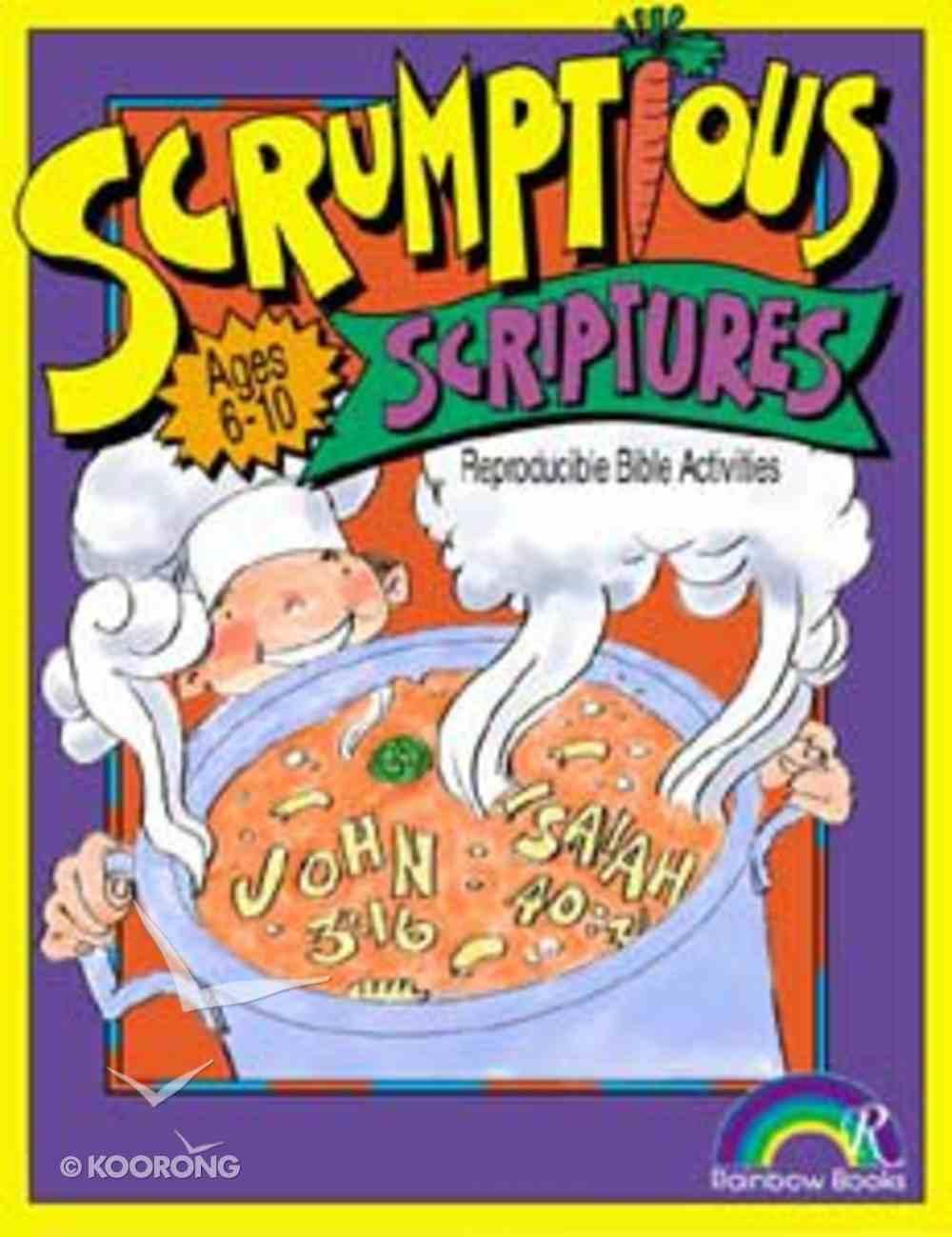 Scrumptious Scriptures: Ages 6-10 (Reproducible) Paperback