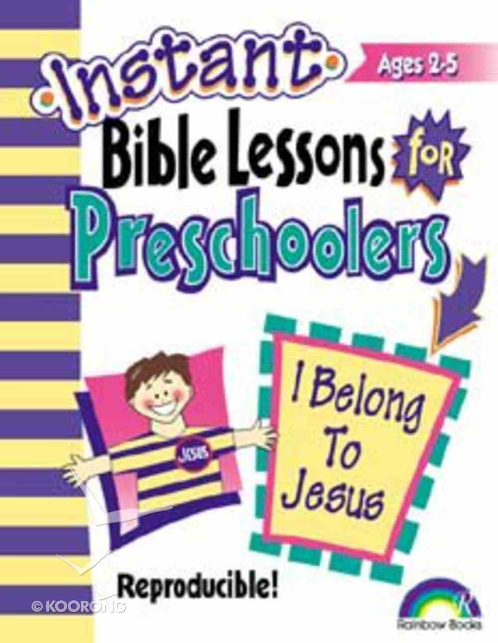 I Belong to Jesus (Reproducible) (Instant Bible Lessons Series) Paperback